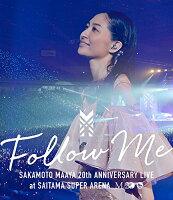 """坂本真綾20周年記念LIVE """"FOLLOW ME"""" at さいたまスーパーアリーナ【Blu-ray】"""