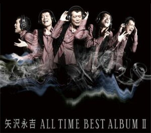 ALL TIME BEST ALBUM 2 [ 矢沢永吉 ]
