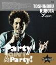 """【送料無料】25th Anniversary Toshinobu Kubota Concert Tour 2012""""Party ain't A Party!""""【B..."""