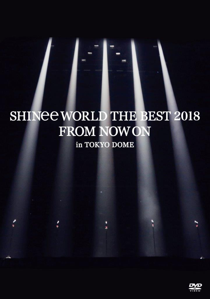 SHINee WORLD THE BEST 2018 ~FROM NOW ON~ in TOKYO DOME(通常盤)