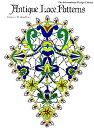 Antique Lace Patterns ANTIQUE LACE PATTERNS (International Design Library) [ Frances Bradbury ]