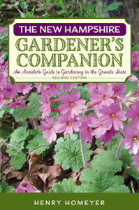 The New Hampshire Gardener's Companion: An Insider's Guide to Gardening in the Granite State NEW HAMPSHIRE GARDENERS COMPAN (Gardening) [ Henry Homeyer ]