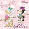 Disney Music for Ballet Class Kids