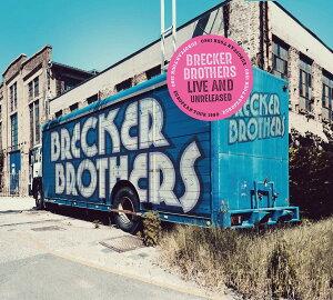 【輸入盤】Live And Unreleased (2CD) [ Brecker Brothers ]
