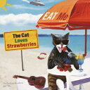 【送料無料】EAT Me [ The Cat Loves Strawberries ]