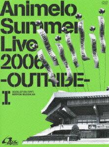 『Animelo Summer Live 2006 -OUTRIDE-I』