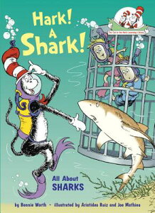 Hark! a Shark!: All about Sharks HARK A SHARK (Cat in the Hat's Learning Library) [ Bonnie Worth ]