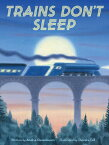 Trains Don't Sleep TRAINS DONT SLEEP [ Andria Warmflash Rosenbaum ]