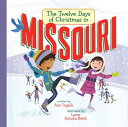 The Twelve Days of Christmas in Missouri 12 DAYS OF XMAS IN MISSOURI (Twelve Days of Christmas in America) [ Ann Ingalls ]