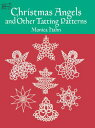 Christmas Angels and Other Tatting Patterns CHRISTMAS ANGELS & OTHER TATTI (Dover Knitting, Croc...