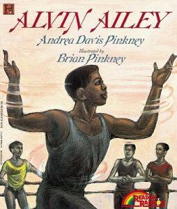 Alvin Ailey ALVIN AILEY (Reading Rainbow Books) [ Andrea Pinkney ]