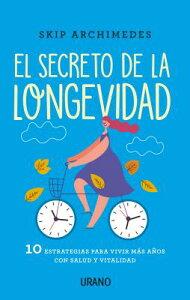 El Secreto de la Longevidad SPA-SECRETO DE LA LONGEVIDAD [ Skip Archimedes ]