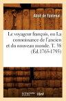 Le Voyageur Francois, Ou La Connoissance de L'Ancien Et Du Nouveau Monde. T. 38 (Ed.1765-1795) FRE-VOYAGEUR FRANCOIS OU LA CO (Histoire) [ de Fontenai a. ]