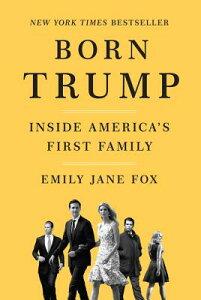 Born Trump: Inside America's First Family BORN TRUMP [ Emily Jane Fox ]