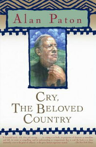 Cry, the Beloved Country CRY THE BELOVED COUNTRY (Oprah's Classics Book Club Selections) [ Alan Paton ]