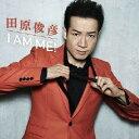 I AM ME!(CD+DVD) [ 田原俊彦 ]