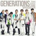SPEEDSTER (CD+スマプラミュージック) [ GENERATIONS from EXILE TRIBE ]