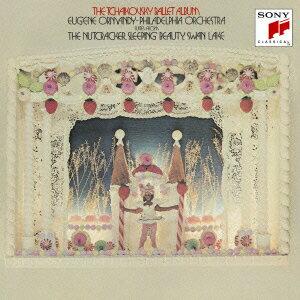 チャイコフスキー:バレエ音楽「白鳥の湖」「くるみ割り人形」「眠りの森の美女」名場面集 [ ユージン・オーマンディ ]