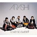 Love so sweet [ 嵐 ]