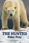 The Hunted: Polar Prey HUNTED [ Sara Louise Kras ]