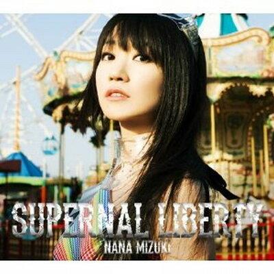 【送料無料】SUPERNAL LIBERTY(CD+Blu-ray) [ 水樹奈々 ]