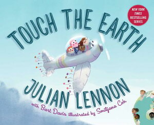 Touch the Earth TOUCH THE EARTH (Julian Lennon White Feather Flier Adventure) [ Julian Lennon ]