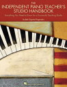The Independent Piano Teacher's Studio Handbook: Everything You Need to Know for a Successful Teachi INDEPENDENT PIANO TEACHERS STU [ Beth Gigante Klingenstein ]