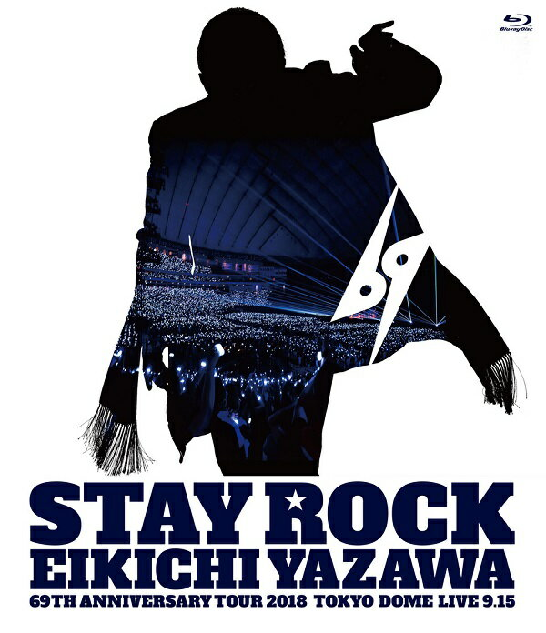 STAY ROCK EIKICHI YAZAWA 69TH ANNIVERSARY TOUR 2018【Blu-ray】