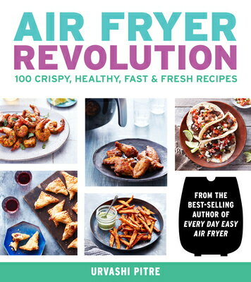 Air Fryer Revolution: 100 Crispy, Healthy, Fast & Fresh Recipes画像