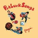 Potluck Songs [ BEGIN ]