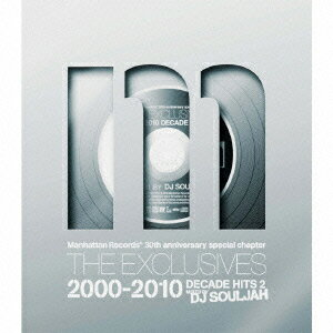 Manhattan Records 30th anniversary special chapter THE EXCLUSIVES 2000-2010 DECADE HITS 2 MIXED BY D画像