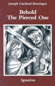 BEHOLD THE PIERCED ONE(P) [ JOSEPH POPE BENEDICT XVI/RATZINGER ]