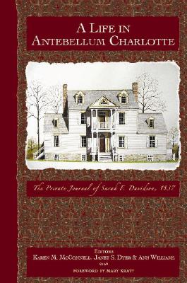 A Life in Antebellum Charlotte: The Private Journal of Sarah F. Davidson, 1837画像