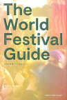 THE WORLD FESTIVAL GUIDE 海外の音楽フェス完全ガイド [ 津田昌太朗 ]