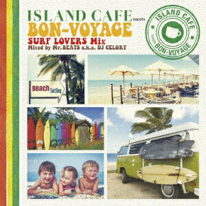 ISLAND CAFE meets BON-VOYAGE SURF LOVERS Mix Mixed by Mr.BEATS a.k.a. DJ CELORY画像
