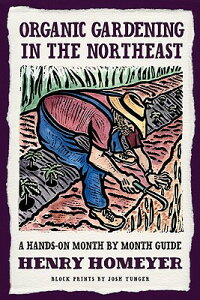 Organic Gardening Not Just in the North East: A Hands-On Month-By-Month Guide ORGANIC GARDENING NOT JUST IN [ Henry Homeyer ]