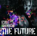 THE FUTURE (CD+スマプラミュージック) [ EXILE SHOKICHI ]