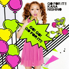 【楽天ブックスならいつでも送料無料】GO FOR IT !!(初回限定CD+DVD) [ 西野カナ ]