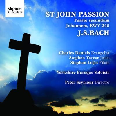 【輸入盤】Johannes-passion: Seymour / Yorkshire Baroque Soloists C.daniels Varcoe Loges画像