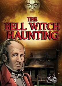 The Bell Witch Haunting BELL WITCH HAUNTING (Paranormal Mysteries) [ Blake Hoena ]