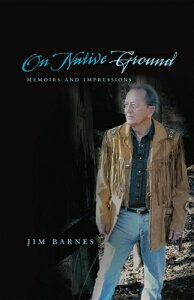 On Native Ground: Memoirs and Impressions ON NATIVE GROUND (American Indian Literature & Critical Studies (Paperback)) [ Jim Barnes ]