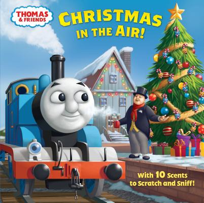 Christmas in the Air! (Thomas & Friends): A Scratch & Sniff Story画像