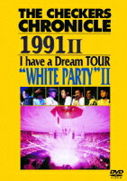 """THE CHECKERS CHRONICLE 1991 2 I have a Dream TOUR """"WHITE PARTY"""