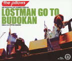 LOSTMAN GO TO BUDOKAN 2009.9.16 at NIPPON BUDOKAN【Blu-ray】 [ the pillows ]