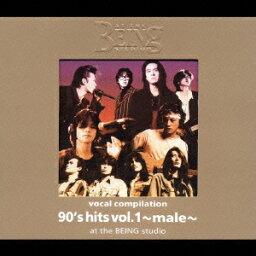 ヴォーカル コンピレーション 90's hits vol.1 ~male~ at the BEING studio [ (オムニバス) ]