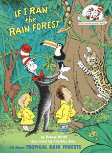 If I Ran the Rain Forest: All about Tropical Rain Forests IF I RAN THE RAIN FOREST (Cat in the Hat's Learning Library) [ Bonnie Worth ]