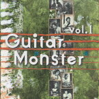 GUITAR MONSTER VOL.1 [ (オムニバス) ]