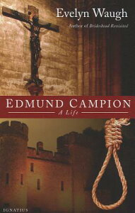 Edmund Campion EDMUND CAMPION [ Evelyn Waugh ]