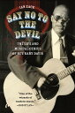 Say No to the Devil: The Life and Musical Genius of Rev. Gary Davis SAY NO TO THE DEVIL [ Ian Zack ]