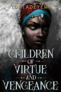 Children of Virtue and Vengeance CHILDREN OF VIRTUE & VENGEANCE (Legacy of Orisha) [ Tomi Adeyemi ]